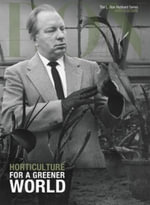 Horticulture, for a Greener World : L. Ron Hubbard Series, Horticulture - L Ron Hubbard