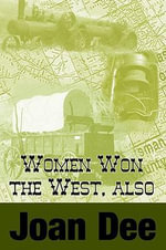 Women Won the West, also - Joan Dee
