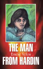 The Man From Hardin - Ernest Velon