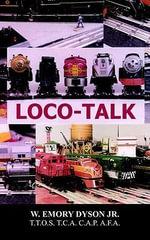 LOCO-TALK - W. Emory Dyson