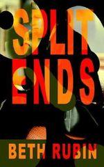 Split Ends - Beth Rubin
