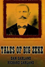 TALES OF BIG ZEKE - Dan Garland