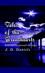 Tales of the Greenhearts : Book One Blackstone's Revenge - J. D. Daniels
