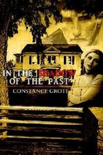 In the Shadow of the Past - Constance Grote