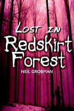 Lost in Redskirt Forest - Neil Grobman