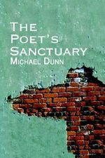 Poet's Sanctuary - Michael Dunn