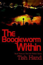 The Boogieworm Within : Book Three in
