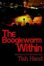 Boogieworm within :  Book Three in