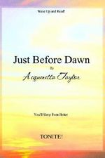 Just before Dawn - Acquenetta Taylor