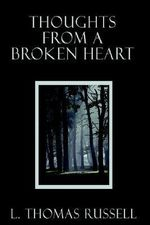 Thoughts from a Broken Heart - L. Thomas Russell
