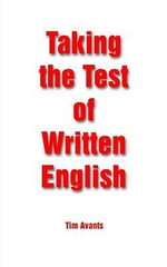 Taking the Test of Written English - Tim Avants