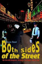 Both Sides of the Street :  My Life with Gangsters, Strippers, Las Vegas, and the Law - Bruce Reed