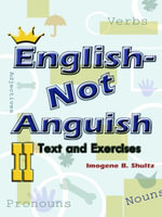 English--Not Anguish II : Text and Exercises - Imogene Shultz