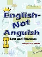 English--Not Anguish II : Text and Exercises - Imogene Shultz