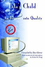Lila's Child :  An Inquiry Into Quality - Dan Glover