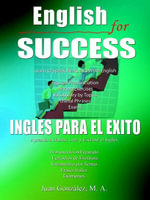 English for Success - Ingles Para el Exito - Juan Gonzalez