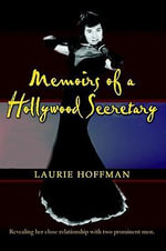 Memoirs of a Hollywood Secretary - Laurie Hoffman