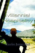 Millennial Hospitality - Charles James Hall