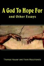 God to Hope for :  And Other Essays - Thomas Hauser