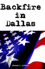 Backfire in Dallas - Thomas A. Dipaolo