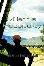 Millennial Hospitality - Charles James Hall