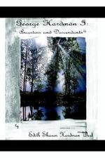 George Dencil Hardman I : Ancestors and Descendants - Edith Sharon Hardman West