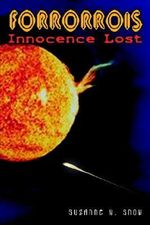 Forrorrois :  Innocence Lost - Suzanne Y. Snow