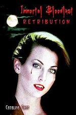 Immortal Bloodlust : Retribution - Catalina Chao