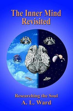 The Inner Mind Revisited : Researching the Soul - A. L. Ward