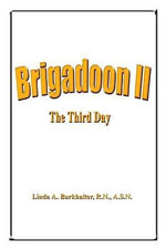 Brigadoon II : The Third Day - Linda A. Burkhalter