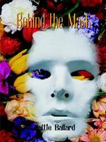 Behind the Mask - Hattie Ballard