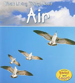 Air : What Living Things Need - Victoria Parker