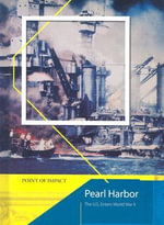Pearl Harbor : The US Enters World War II - Richard Tames