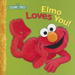 Elmo Loves You! - Sarah Albee