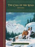 The Call Of The Wild : The Great Classics for Children - Jack London