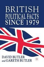 British Political Facts Since 1979 - David Butler