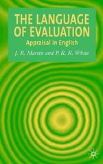 The Language of Evaluation : Appraisal in English - J. R. Martin