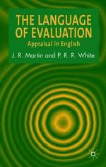 The Language of Evaluation : Appraisal in English - James R. Martin
