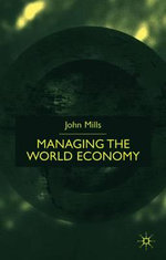 Managing the World Economy - John Mills