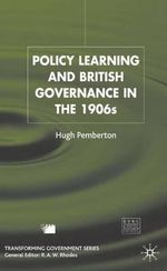 Policy Learning and British Governance in the 1960s : Transforming Government Ser. - Hugh Pemberton