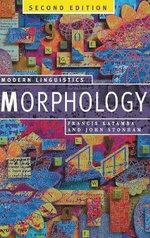 Morphology : Palgrave Modern Linguistics - Francis Katamba