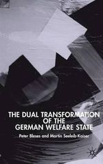 The Dual Transformation of the German Welfare State : New Perspectives In German Studies - Martin Seeleib-Kaiser
