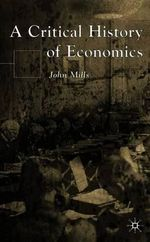 A Critical History of Economics - John Mills
