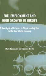 Full Employment and High Growth in Europe : A New Cycle of Reforms to Play a Leading Role in the New World Economy - Mario Baldassarri