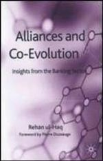 Alliances and Co-Evolution : Insights from the Banking Sector - Rehan Ul-Haq