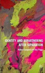 Identity and Repartnering After Separation : Move and Reinvigorate Body and Mind - Richard Lampard