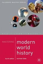 Mastering Modern World History : Palgrave Mastering - Norman Lowe