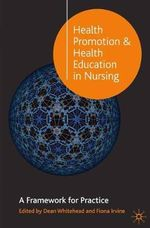 Health Promotion and Health Education in Nursing : A Framework for Practice