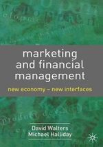Marketing and Financial Management : New Economy - New Interfaces - David Walters