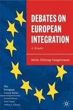 Debates on European Integration : A Reader : The European Union Series
